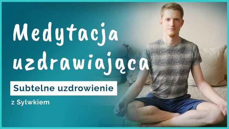 medytacja uzdrawiająca na uzdrowienie